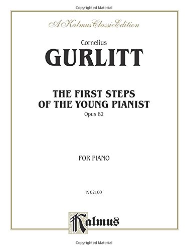 The First Steps of the Young Pianist, Op. 82 (Complete) (Kalmus Edition)