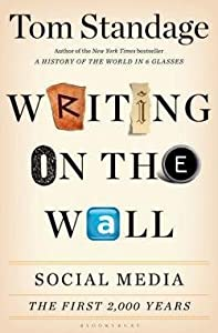 Tom Standage: Writing on the Wall : Social Media - The First 2,000 Years (Hardcover); 2013 Edition