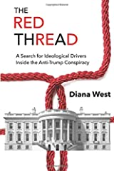 The Red Thread: A Search for Ideological Drivers Inside the Anti-Trump Conspiracy Paperback