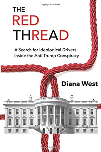 The Red Thread: A Search for Ideological Drivers Inside the Anti-Trump Conspiracy: Amazon.es: West, Diana: Libros en idiomas extranjeros