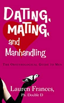 dating mating and manhandling ebook Online dating safety tips nov 22, - my dating safety practices have changed over the years i'm not talking about holding your hand over your cup at a party to avoid being roofied i'm talking about being aware that when you online date, you give strangers access to you it's like walking around times square wearing a.