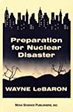 Preparation for Nuclear Disaster, Wayne LeBaron, 1560725575