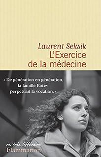 L'exercice de la médecine : roman, Seksik, Laurent