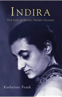 Indira: The Life of Indira Nehru Gandhi: The Life of Indira Gandhi