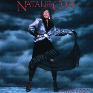 Natalie Cole - Dangerous - Zortam Music