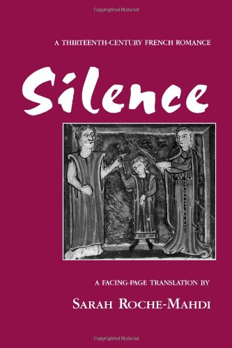 Silence: A Thirteenth-Century French Romance (Medieval Texts and Studies)