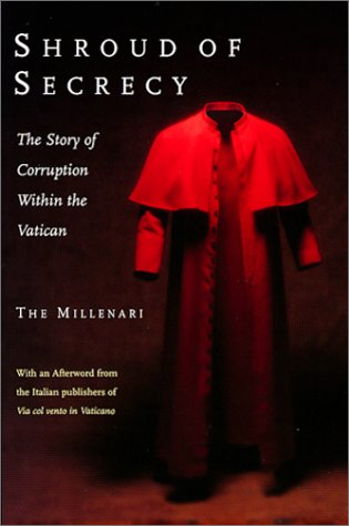Shroud of Secrecy: The Story of Corruption Within the Vatican