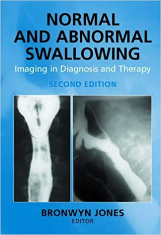Normal And Abnormal Swallowing Imaging In Diagnosis And Therapy