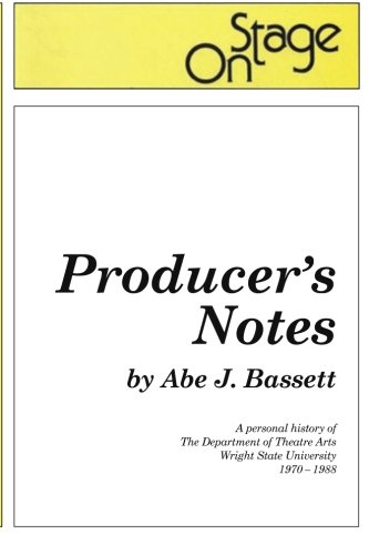 Read Online Producer's Notes: A Personal History of The Department of Theatre Arts at Wright State University, 1970-1988 pdf