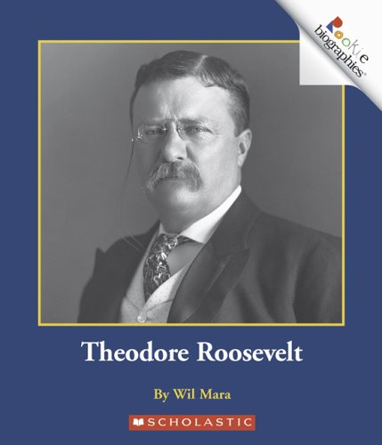 Theodore Roosevelt (Rookie Biographies)