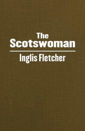 The Scotswoman by Inglis Clark Fletcher