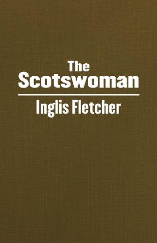 The Scotswoman by Inglis Clark Fletcher