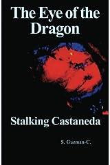 The Eye of the Dragon, Stalking Castaneda Kindle Edition