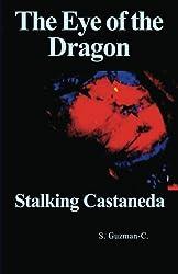 The Eye  of the Dragon, Stalking Castaneda