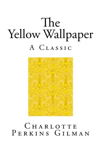 Download The Yellow Wallpaper A Classic Short Story Book Pdf