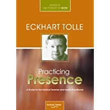 Eckhart Tolle: Practicing Presence