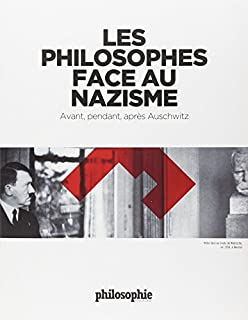 Les philosophes face au nazisme : avant, pendant, après Auschwitz, Collectif
