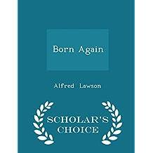 Born Again - Scholar's Choice Edition