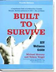 Built To Survive: HIV Wellness Guide Fourth Edition