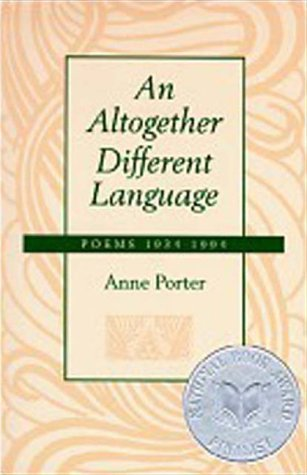 An Altogether Different Language : Poems, 1934-1994 - Anne Porter
