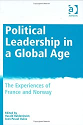 Political Leadership in a Global Age: The Experience of France and Norway