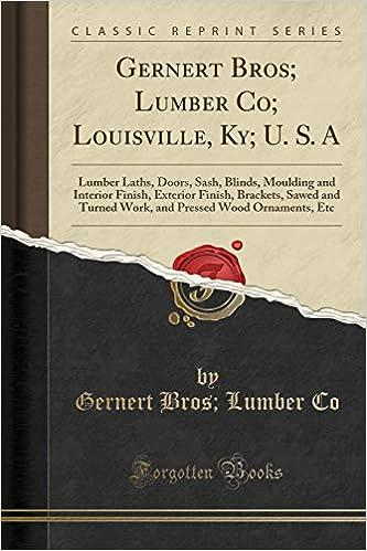 Gernert Bros Lumber Co Louisville Ky U S A Lumber Laths