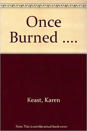 Once Burned Amazon Karen Keast 9780373508563 Books