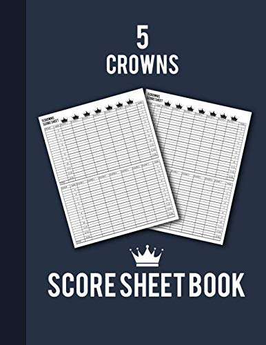 Five Sheet 100 Pads - 5 Crowns Score Sheet Book: 100 Personal Score Pads for 5 Crowns (8.5
