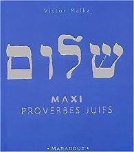 Maxi proverbes juifs par Victor Malka