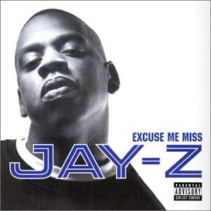 Jay-Z - Excuse Me Miss - Zortam Music