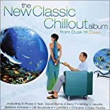 The New Classic Chillout Album - From Dusk Till Dawn