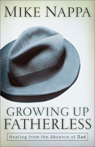 Growing Up Fatherless: Healing from the Absence of Dad