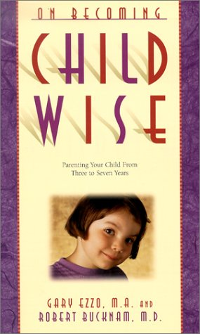 On Becoming Childwise: Parenting Your Child from 3-7 Years