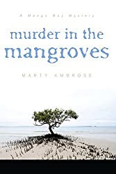 Murder in the Mangroves (Mango Bay Mystery Book 3)