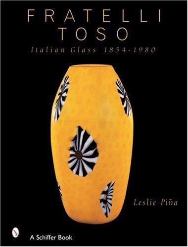 Fratelli Toso: Italian Glass 1854-1980 ebook
