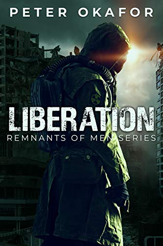 Liberation: A Post-apocalyptic Novel by [Okafor, Peter]