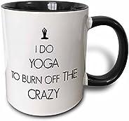 3dRose I Do Yoga to Burn Off The Crazy Two Tone Black Mug, 11 oz, Black/White