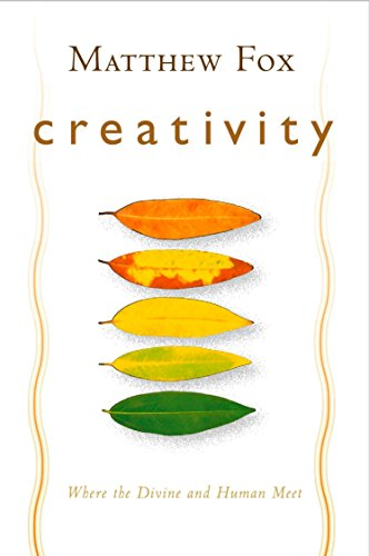 Creativity: Where the Divine and Human Meet (Creativity Inc Paperback)