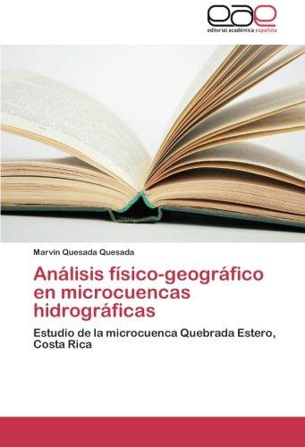 Descargar Libro Analisis Fisico-geografico En Microcuencas Hidrograficas Quesada Quesada Marvin
