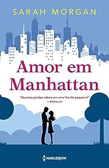 Amor em Manhattan (Para Nova York, com amor) por [Morgan, Sarah]