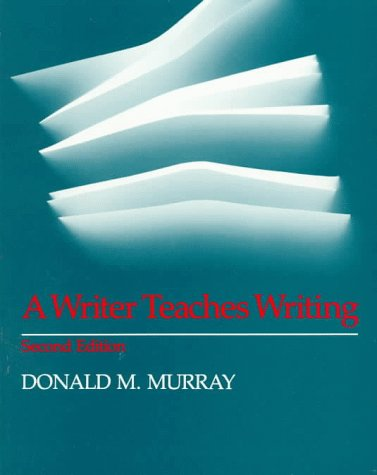 A Writer Teaches Writing: A Complete Revision