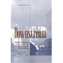 Downstream: Adaptive Management of Glen Canyon Dam and the Colorado River Ecosystem