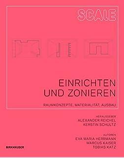 Einrichten Und Zonieren: Raumkonzepte, Materialität, Ausbau (Scale, Band 4)