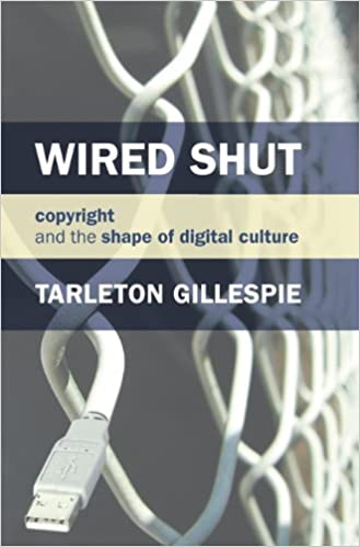 Wired Shut: Copyright and the Shape of Digital Culture (MIT Press)