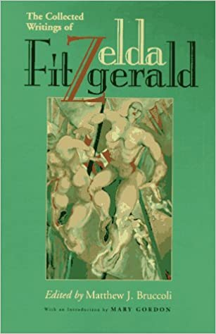 Zelda Fitzgerald: The Collected Writings