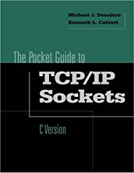 The Pocket Guide to TCP/IP Sockets: C Version (Morgan Kaufmann Series in Networking)