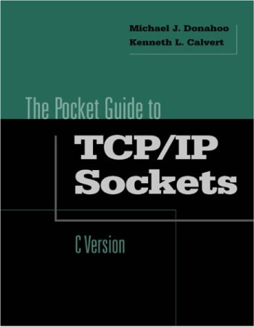Pocket Guide to TCP/IP Socket Programming in C (The Morgan Kaufmann Practical Guides Series)