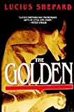 The Golden, Lucius Shepard, 0553563033