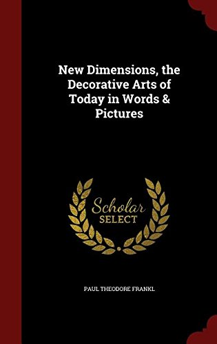 Download New Dimensions, the Decorative Arts of Today in Words & Pictures pdf