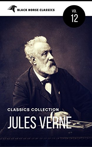 Jules Verne: The Classics Novels Collection